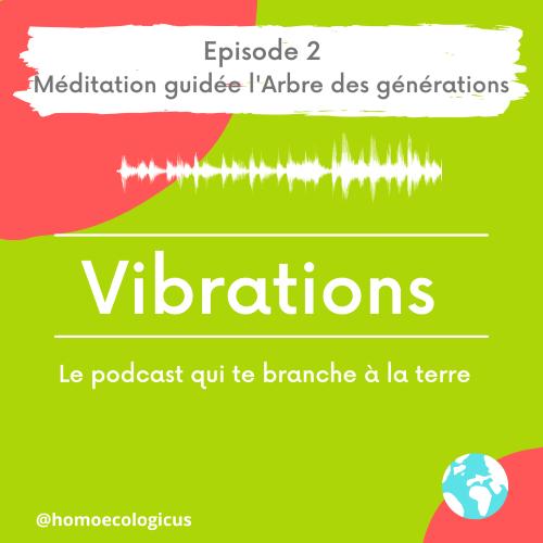 Vibrations - le podcast qui te branche à la terre
